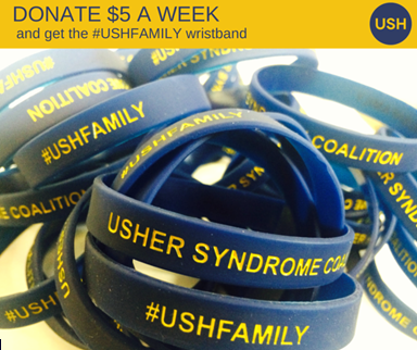 Image of Usher Syndrome Coalition wristbands with text: Donate $5 a week and get the #USHFAMILY wristband