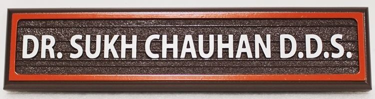 "BA11667 - Carved HDU Entrance office Sign for ""Dr. Sukh Chauhan, D.D.S."""