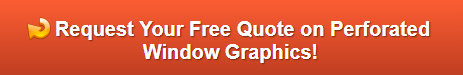 Free quote on storefront perforated window graphics Pomona CA