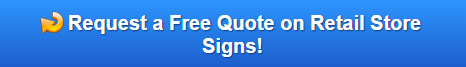 Free quote on retail stores signs