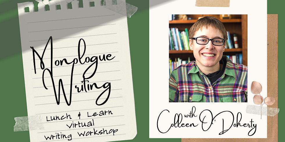 Monologue Writing, Lunch & Learn Virtual Workshop with Colleen O'Doherty
