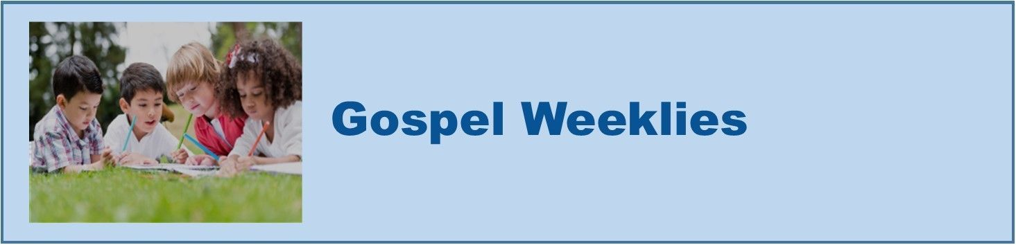 Gospel Weeklies