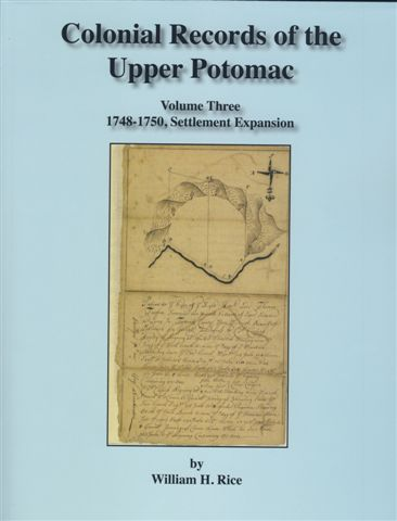 Colonial Records of the Upper Potomac -- Volume Three -- 1748-1750, Settlement Expansion