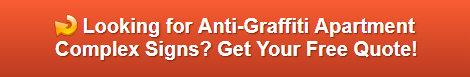 Free quote on anti-graffiti apartment complex signs Anaheim CA