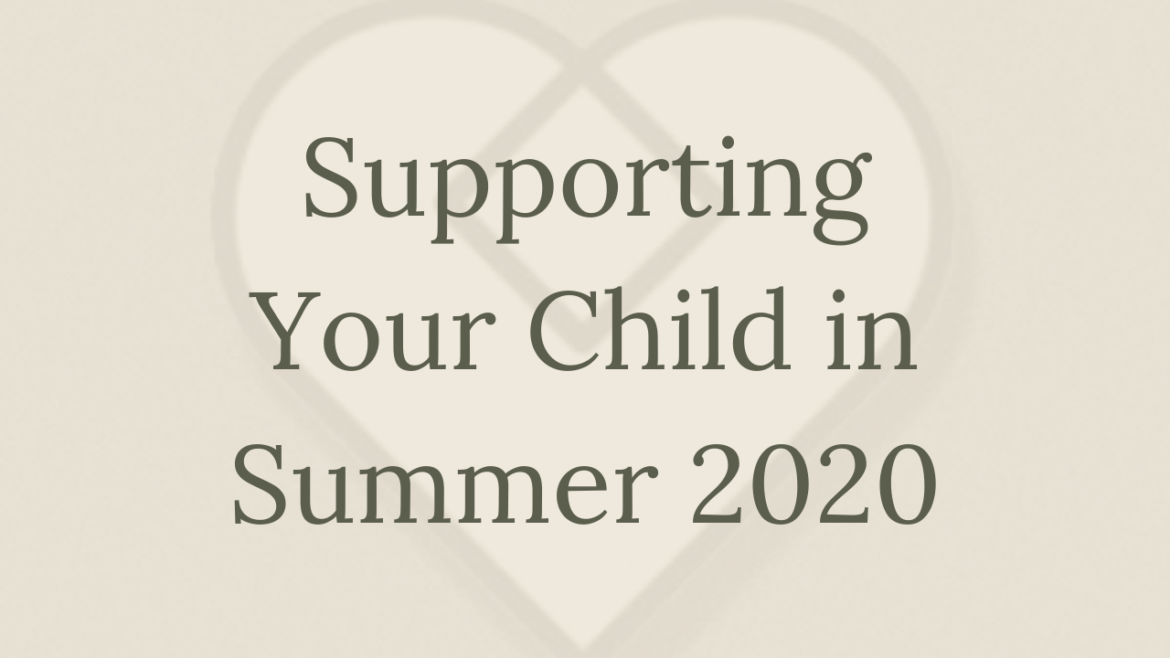 Mental Health Minute: Supporting Your Child in Summer 2020
