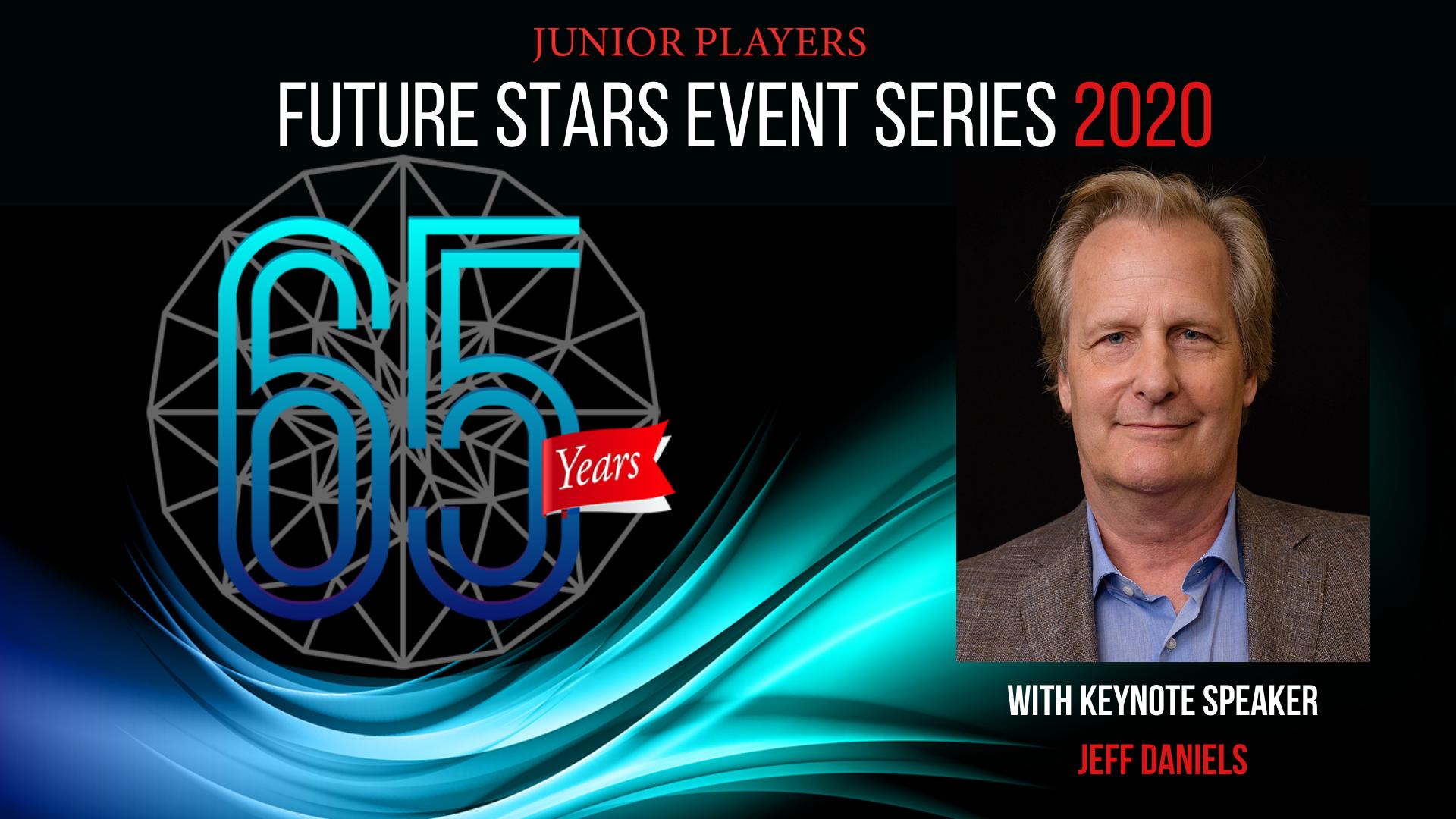 Future Stars Event Series Featuring Keynote Speaker Jeff Daniels