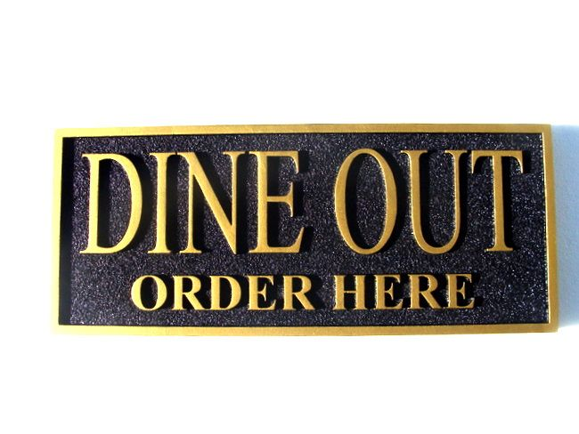 "Q25178 - Sandblasted, Sandstone Look Restaurant Sign for ""Dine Out"" ""Order Here"" in Gold Metallic Paint"