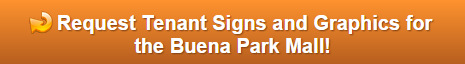 Free quote on mall tenant signs and graphic Buena Park CA