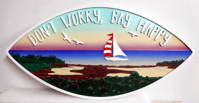 "L21302 - Carved Residence Sign entitled ""Don't Worry, Bay Happy"".  Featuring a Sailboat in a Bay Scene"