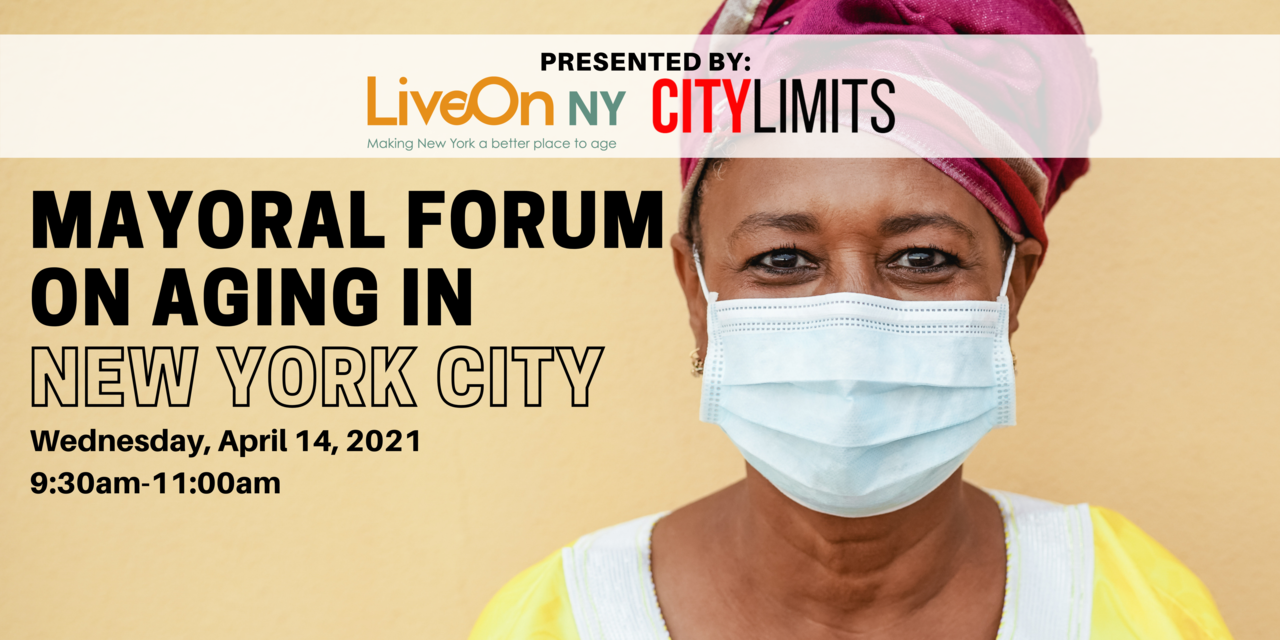 Mayoral Candidates Forum on Aging Hosted by LiveOn NY and City Limits