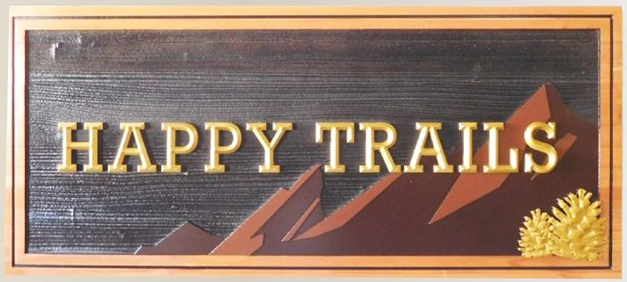"M22249 - Cedar Wood Sign  for the ""Happy Trails"" Cabin, a Mountain Range, and a 3D Carved Pinecone"