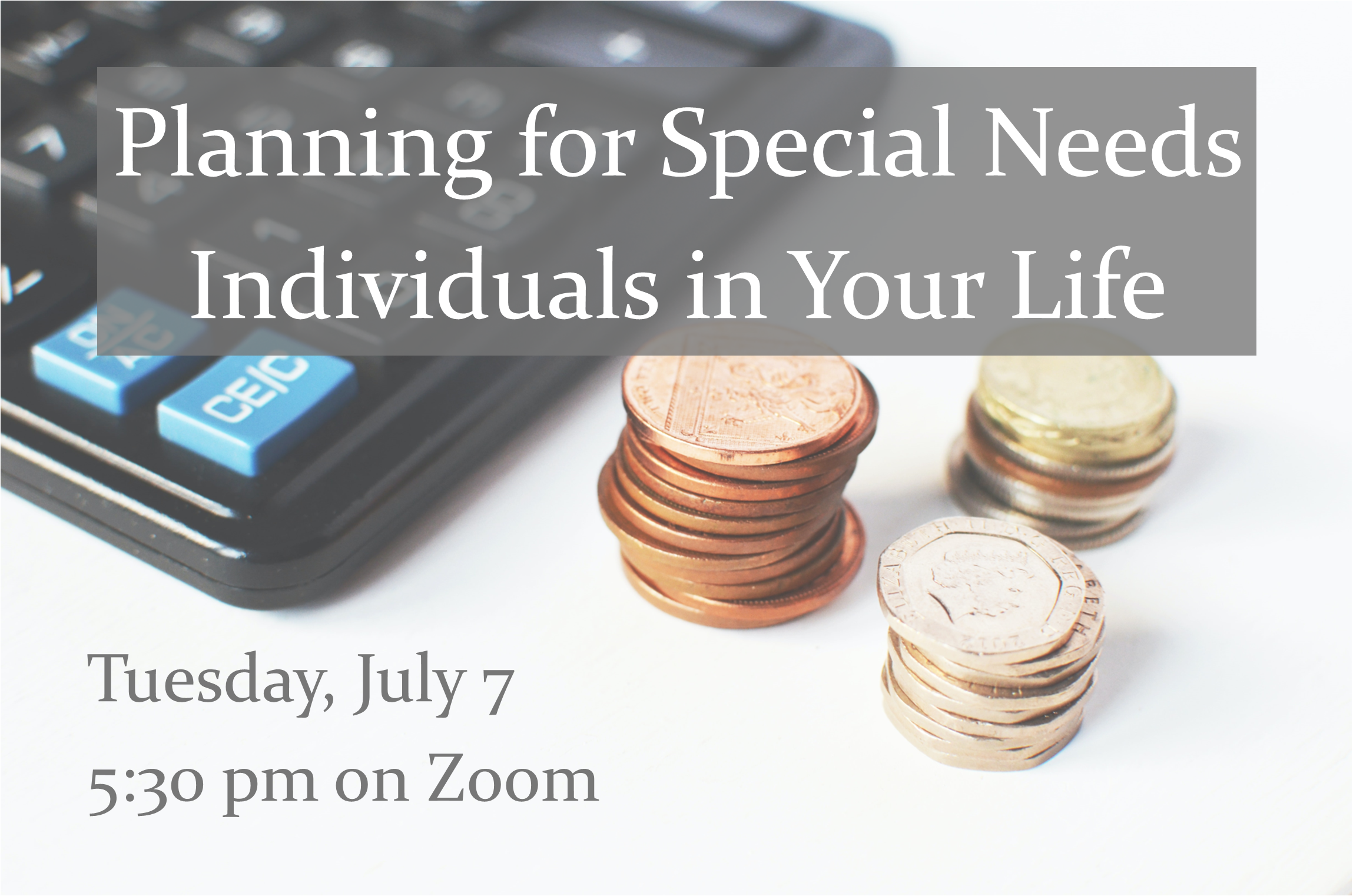Planning for Special Needs Individuals in Your Life