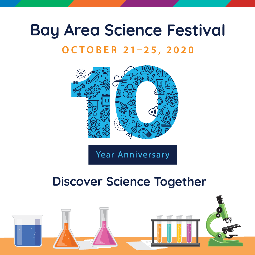 The Bay Area Science Festival is Northern California's largest education event, Oct 21-25. Register now for 125+ unique virtual FREE events and experiences to be enjoyed from anywhere in the world.