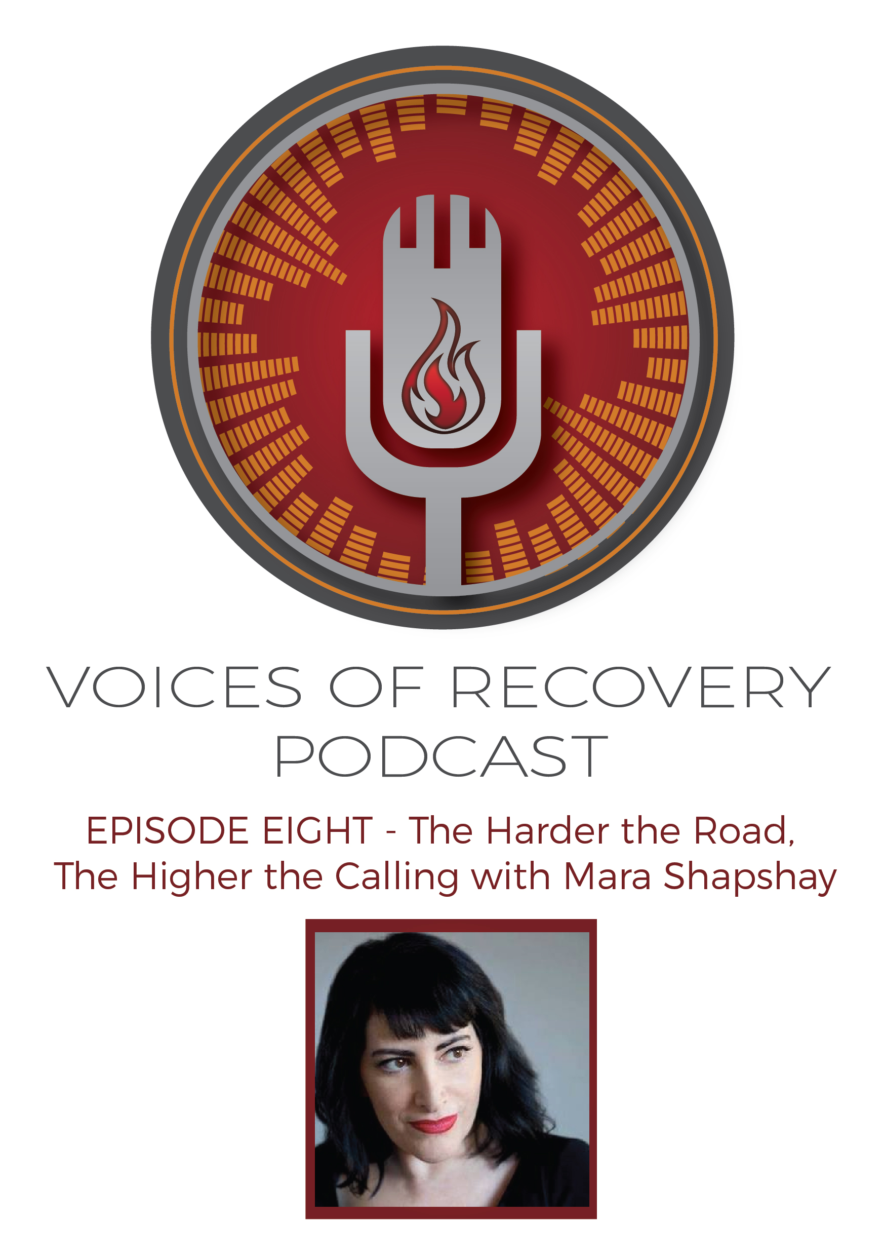 Voices of Recovery Episode 8: The Harder the Road, The Higher the Calling with Mara Shapshay