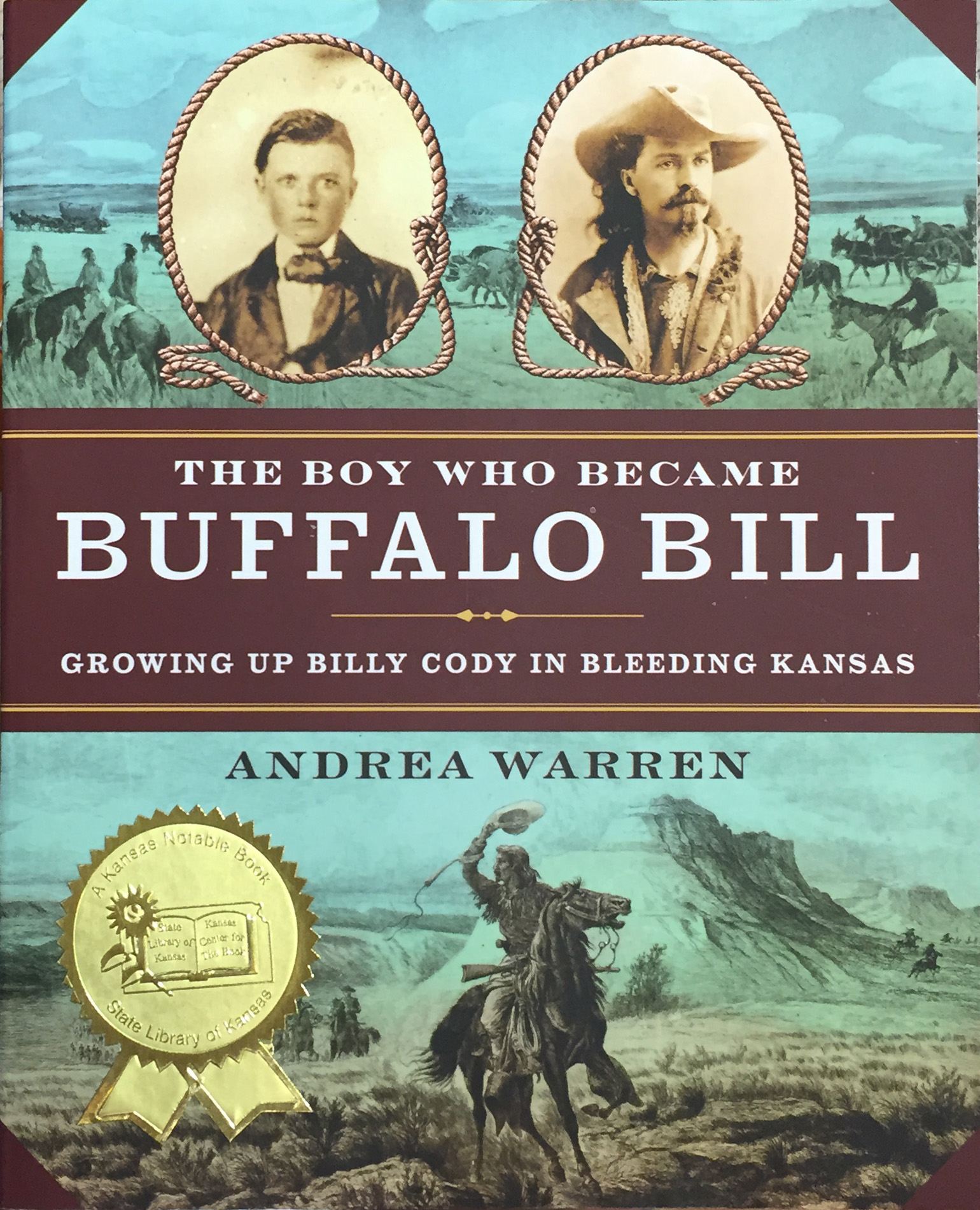 The Boy Who Became Buffalo Bill: GrowingUp Billy Cody in Bleeding Kansas