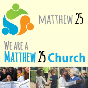 We are a Matthew 25 Congregation