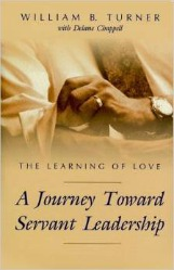 The Learning of Love: A Journey Toward Servant Leadership