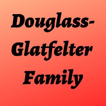 Douglass-Glatfelter Family