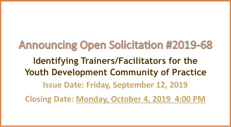 Open Solicitation #2019-68: Identifying Trainers/Facilitators for the  Youth Development Community of Practice