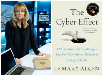 Dr. Mary Aiken and The Cyber Effect