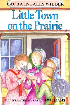 Laura Ingalls Wilder - Little Town on the Prairie [Paperback]