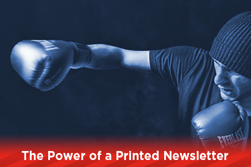The Power of a Printed Newsletter