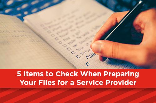5 Items to Check When Preparing Your Files for a Service Provider