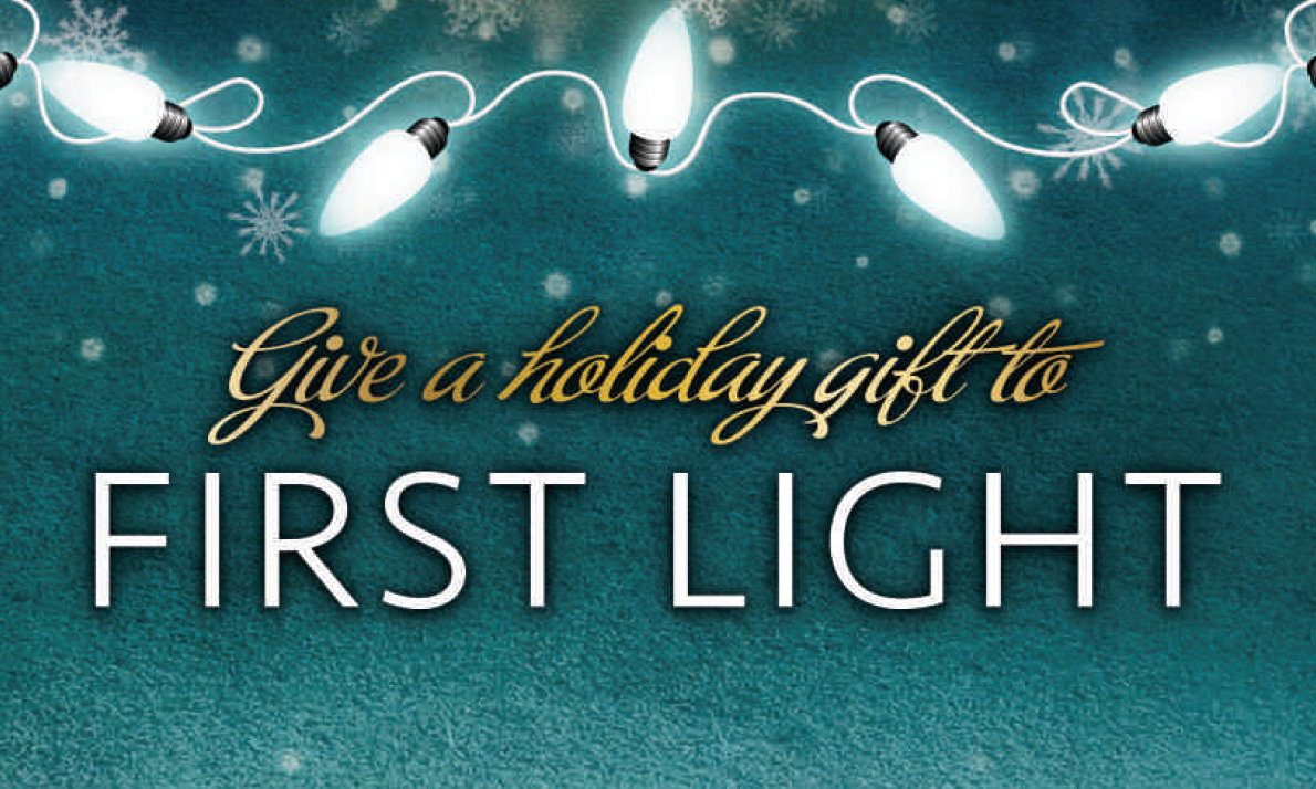 Holiday Lights - a gift to First Light in honor or memory of others
