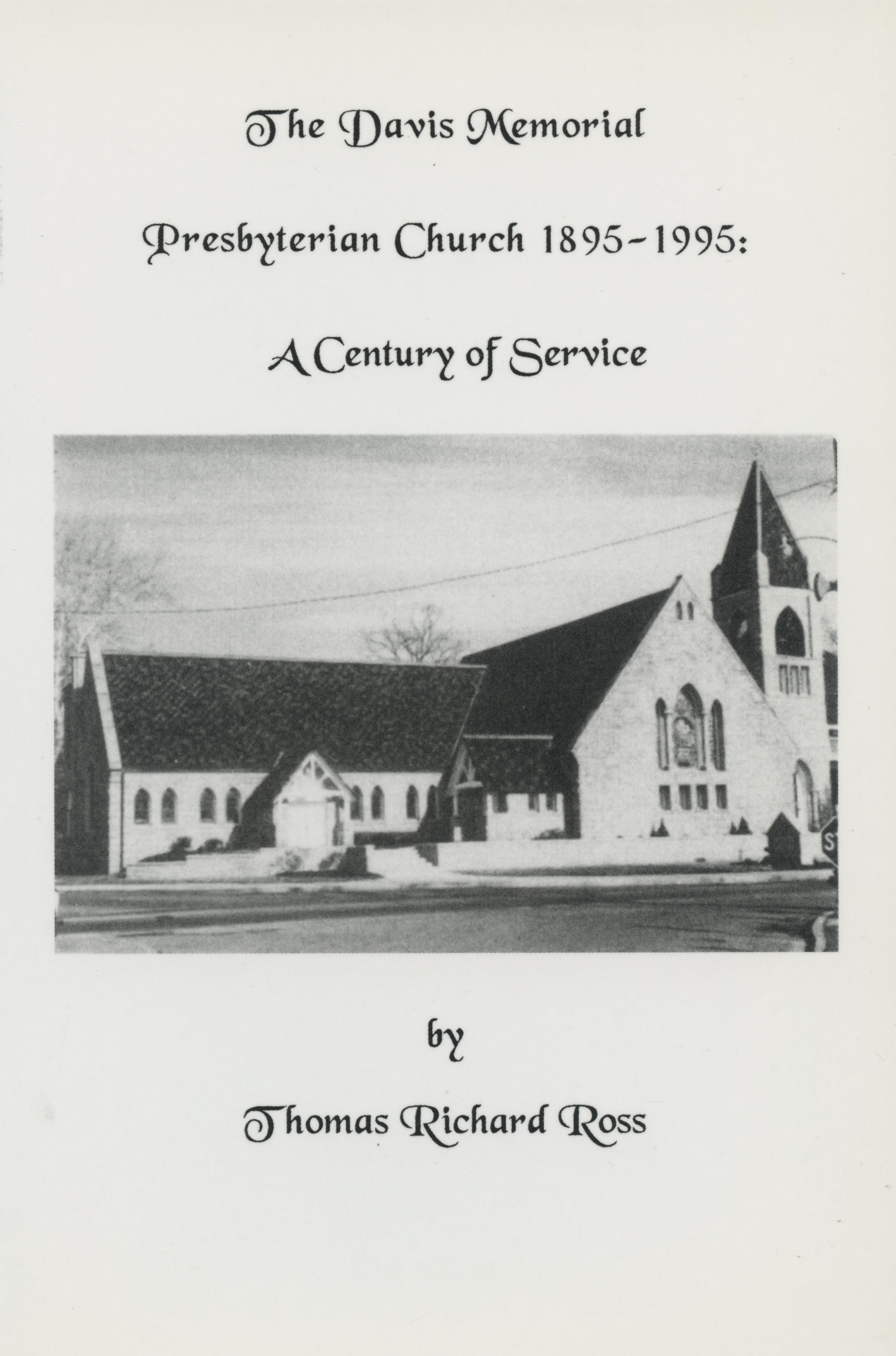 The Davis Memorial Presbyterian Church, The 1895-1995 -- A Century of Service