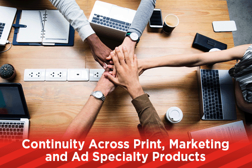 Continuity Across Print, Marketing and Ad Specialty Products