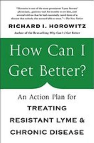 How Can I Get Better?: An Action Plan for Treating Resistant Lyme and Chronic Disease by Richard Horowitz