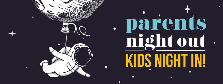 Parents Night Out/Kids Night In