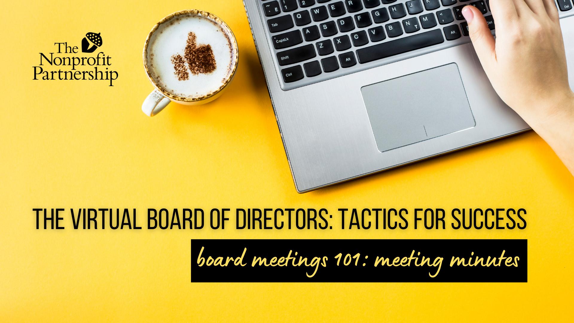 [Zoom Meeting] The Virtual Board of Directors: Tactics for Success - Board Meetings 101: Meeting Minutes