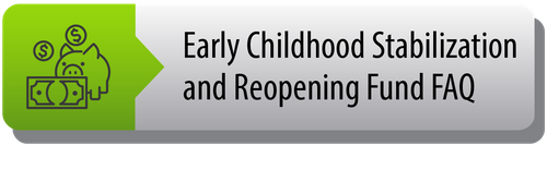 Early Childhood Stablilization and Reopen Funds
