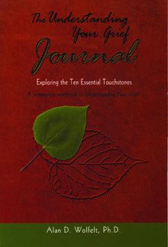 Understanding Your Grief Journal, The: Exploring the Ten Essential Touchstones