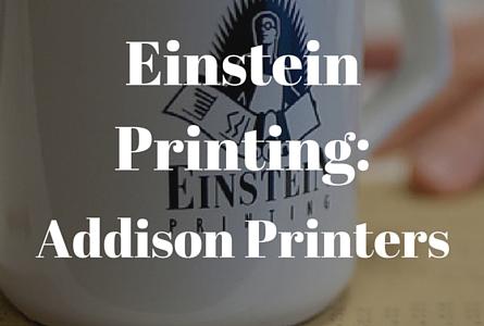 Addison Printing Services - Einstein Printing