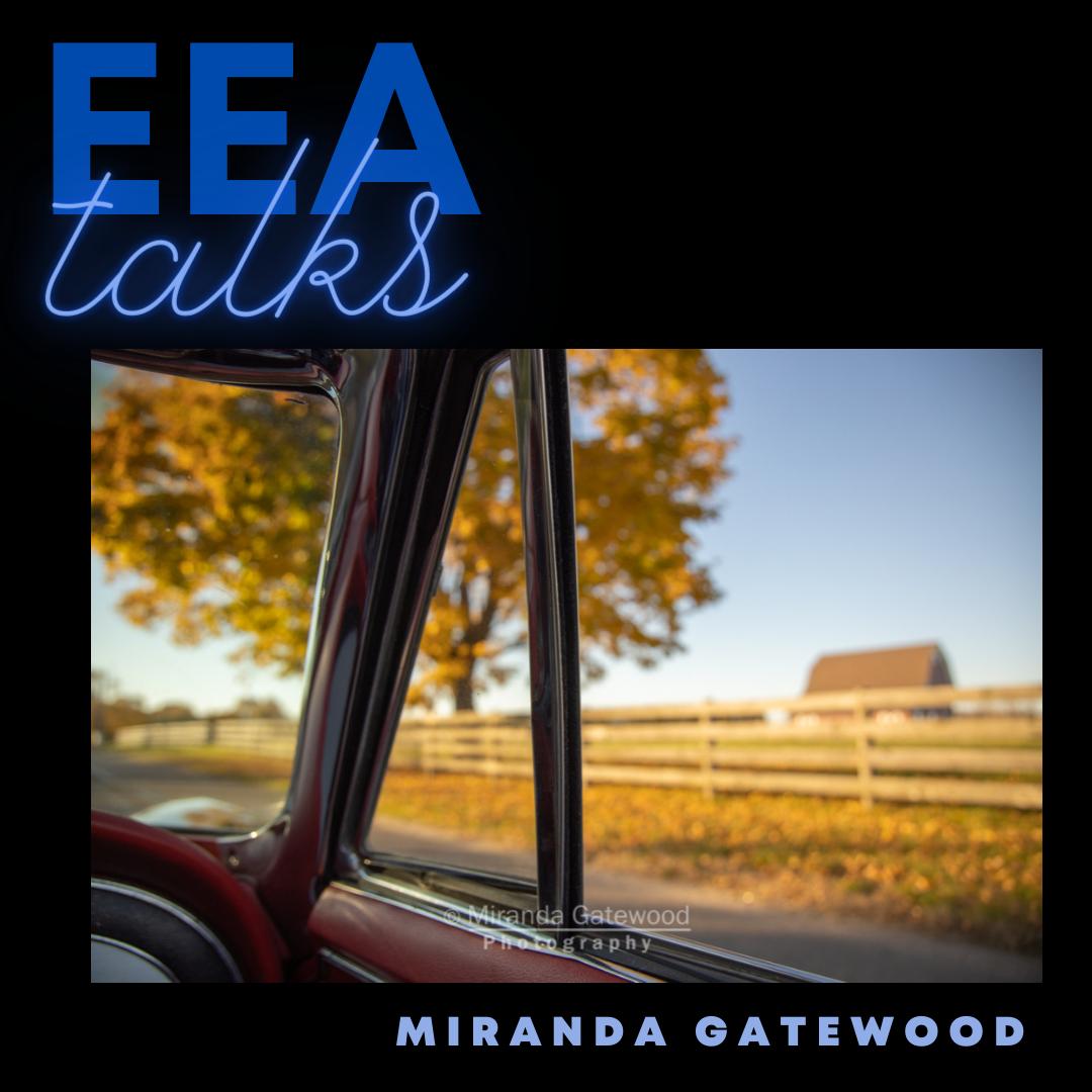 EEA Talks with Miranda Gatewood - March 16, 2021
