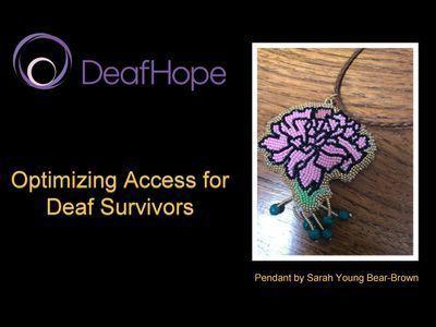 Optimizing Access for Deaf Survivors