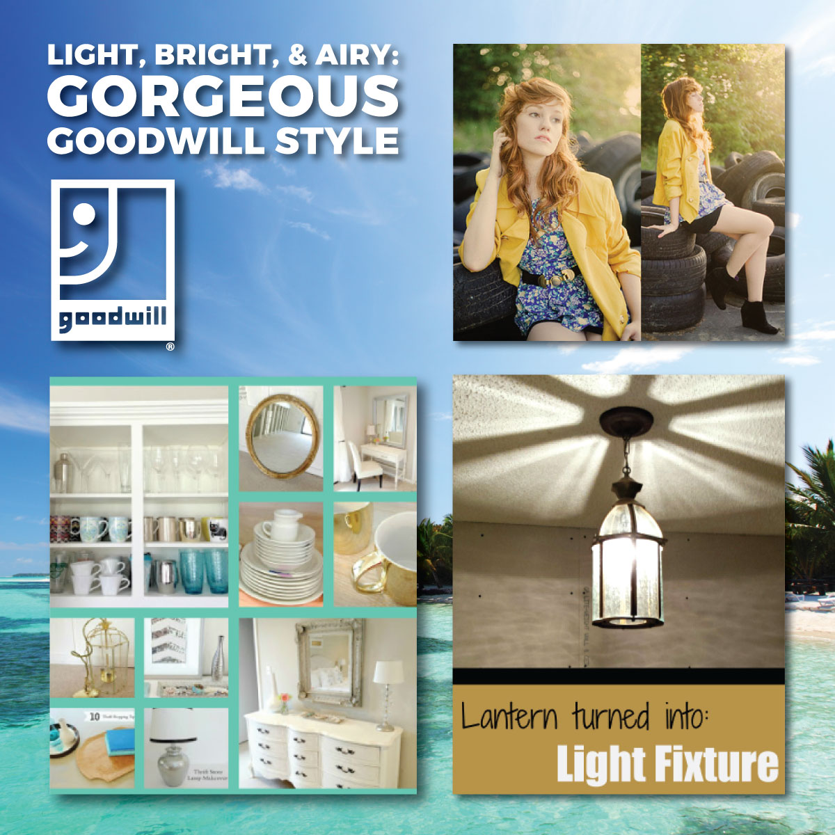 Light, Bright and Airy: Goodwill® Summer Style
