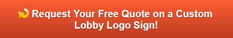 Free quote on custom lobby logo signs Orange County CA