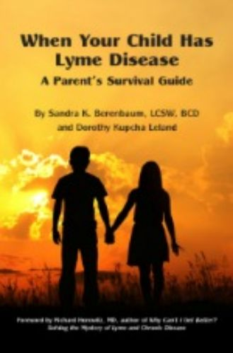 When Your Child Has Lyme Disease: Dorothy Leland and Sandra Berenbaum, LCSW, BCD