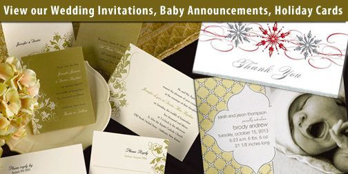 Wedding Invitations, Holiday Cards and Baby Announcements