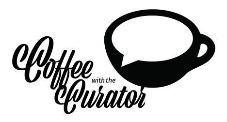 Coffee with the Curator