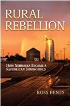Rural Rebellion:  How Nebraska Became a Republican Stronghold