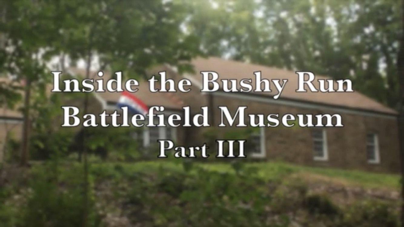 Inside the Bushy Run Battlefield Museum Part III