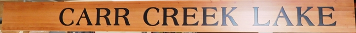 "M22460 - Engraved  Cedar Sign for ""Carr Creek Lake """