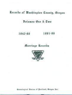 Records of Washington County, Oregon, Marriage Records - Volume I, 1842-1880, pp.91 & Volume II, 1881-1896, pp. 121