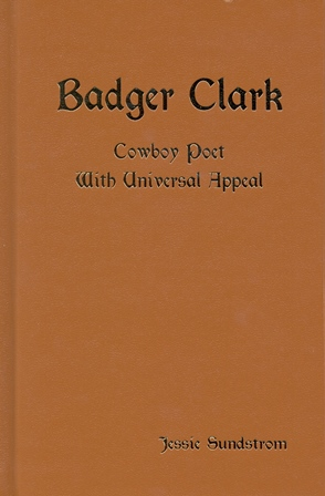 Badger Clark - Cowboy Poet With Universal Appeal