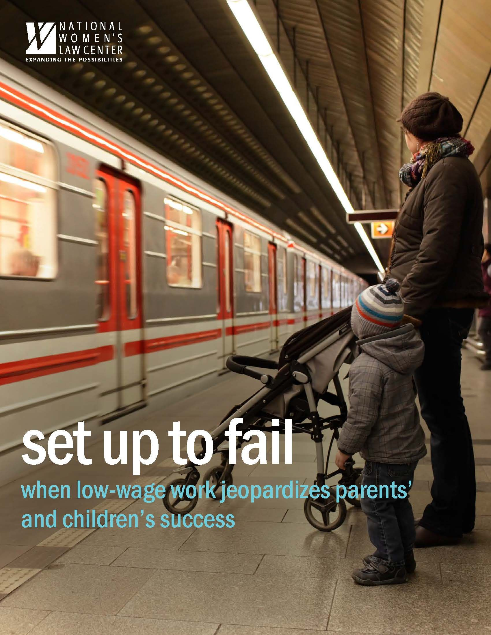 Set Up to Fail: When Low Wage Work Jeopardizes Parents' and Childrens' Success