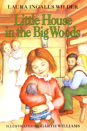 Laura Ingalls Wilder - Little House in the Big Woods [Paperback]